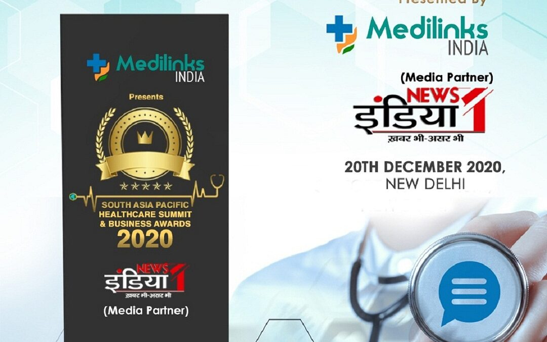 Medilinks India & News 1 India is organizing 2nd Edition of South Asia Pacific Healthcare Summit & Business Awards 2020 on 20th December, 2020 at Hotel The Park, Parliament Marg, New Delhi.