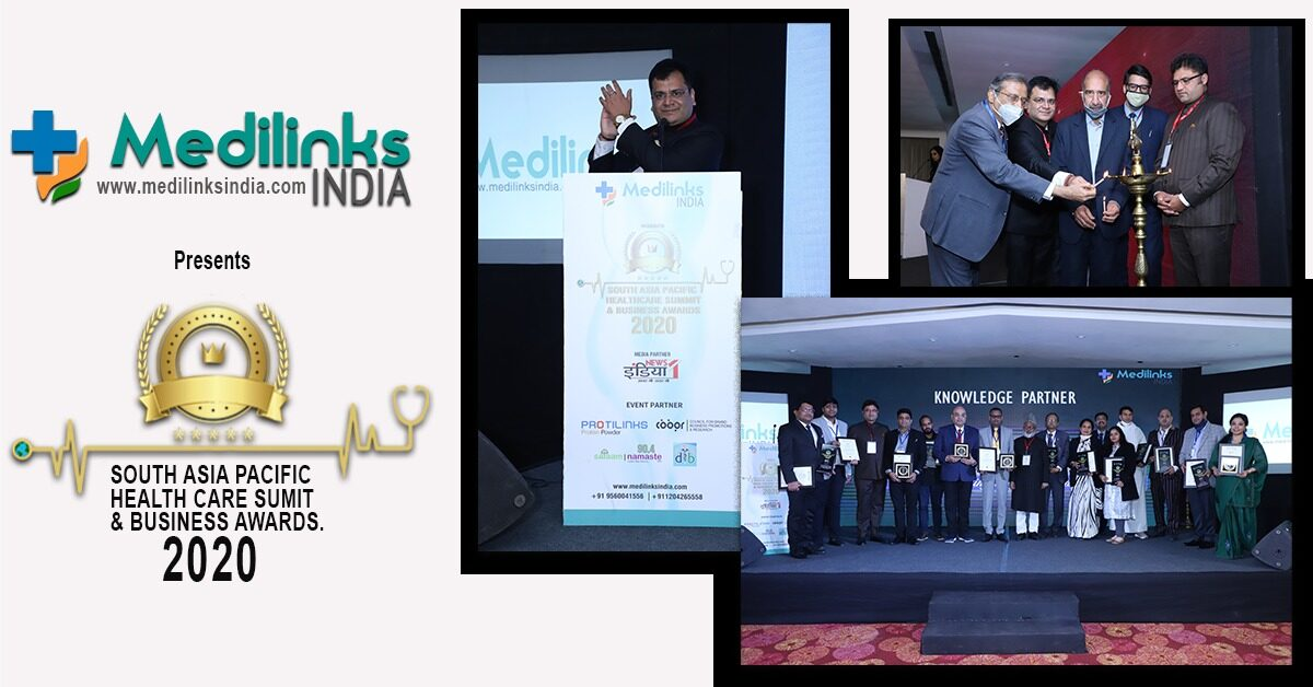 Medilinks India's South Asia Pacific Healthcare Summit & Business Awards 2020 held Successfully in Delhi, felicitated Healthcare Dignitaries